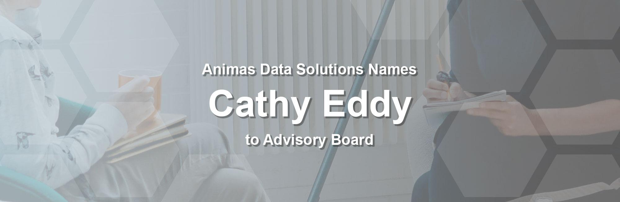 Animas Data Solutions Names Cathy Eddy to Advisory Board