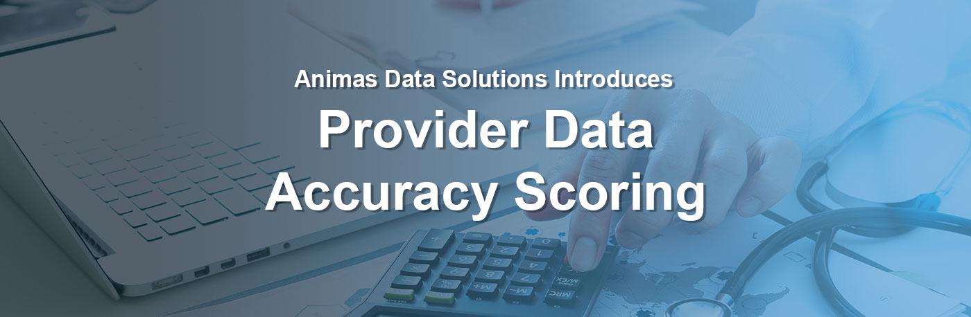 Animas Data Solutions Introduces Provider Data Accuracy Scoring